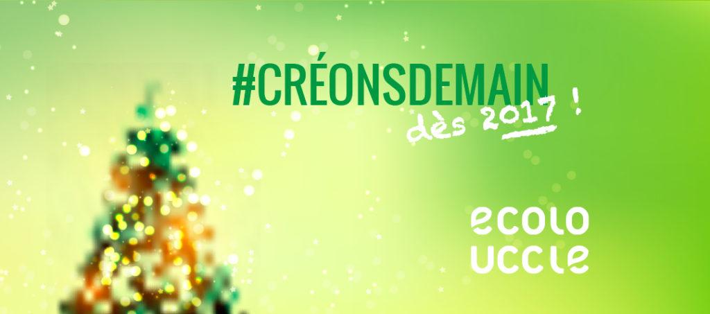 Créons demain... dès 2017 - Meilleurs voeux d'Ecolo Uccle